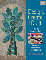 Design, Create, and Quilt: How to Design a Quilt-- Lessons ... & Design, Create, and Quilt: How to Design a Quilt-- Lessons, Techniques, and  Patterns: Rose Hughes: 9781604681741: Amazon.com: Books Adamdwight.com