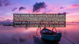 """Fantasy Dream Quotes Best Of Miguel Ruiz Quote """"Your Whole Life Is Nothing But A Dream You Live"""
