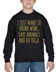 Sweatshirts With Quotes Awesome Drink Wine Save Animals Gold Youth Crewneck Yoga Sayings Quotes