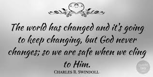 Keep Going Quotes Best Charles R Swindoll The World Has Changed And It's Going To Keep