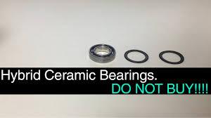 ceramic bearing vs steel. hybrid ceramic bearings. do not buy!!! bearing vs steel s