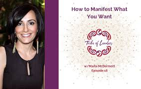 Episode 18: Marla McDermott, How to Manifest What You Want - Tribe ...