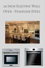 Electric Wall Oven 24 Inch 24 Inch Electric Wall Oven Stainless Steel Hip Who Rae