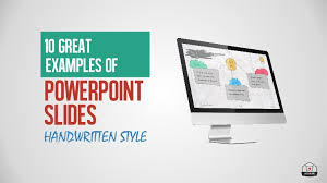 Good Powerpoint Examples 10 Great Examples Of Powerpoint Presentations Handwriting Style