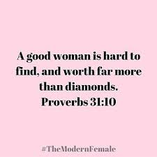Good Woman Quotes Best A Good Woman Is Hard To Find And Worth Far More Than Diamonds