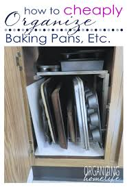 how to ly organize baking pans organize your kitchen frugally day 14