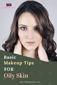 10 basic makeup tips for oily skin