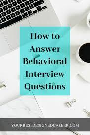Behavioral Interviews Job Interviews How To Answer A Behavioral Interview Question Job