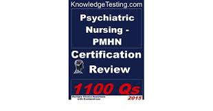 Psychiatric Nursing - PMHN Certification Review (Certification in  Psychiatric Nursing Book 1) eBook: Myra Richards, Christy Morris, Rosemary  Hale, Leticia Bates: Amazon.in: Kindle Store