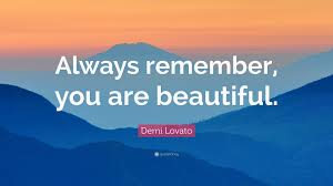 "Beautiful As Always Quotes Best of Demi Lovato Quote ""Always Remember You Are Beautiful"" 24"