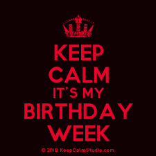 How To Make A Keep Calm Poster Keep Calm Its My Birthday Week Design On T Shirt Poster