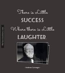 best andrew carnegie ideas what is the life there is little success where there is little laughter andrew carnegie