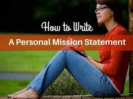 how to write a personal mission statement how to write a personal mission statement in 8 steps