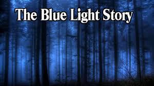 The Blue Light Story Blue Light Story