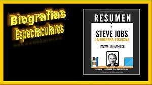 Resumen De Steve Jobs La Biografia Exclusiva 515 Youtube