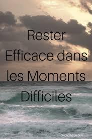 Rester Efficace Dans Les Moments Difficiles Productiv You