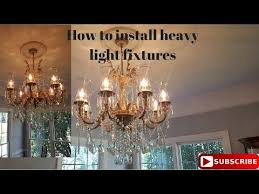 how to install a heavy light fixture