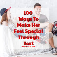 make her feel special through text