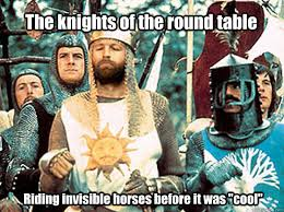 the knights of the round table riding invisible horses before it was