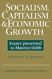 socialism capitalism and economic growth essays presented to socialism capitalism and economic growth essays presented to maurice dobb c h feinstein 9780521290074 com books