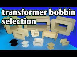 Transformer Bobbin Sizes Chart Pdf How To Select Transformer Bobbin Size