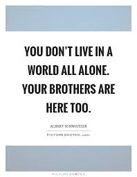 Quotes About Loving Your Brother Impressive Your Brother Quotes Sayings Your Brother Picture Quotes Page 48