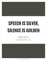 "effective application essay tips for speech is silver but  meaning of ""silence is golden"" in the english dictionary silence silence is golden idiom silencer silent such as level physics th rating"
