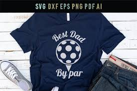 This free svg cut file comes in a single zip file with the following file formats: Best Dad By Par Dad Golf Shirt Svg Cool Dad Shirt Svg Dxf 316013 Svgs Design Bundles