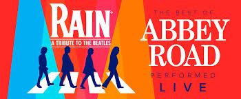 Rain A Tribute To The Beatles Broadway In Birmingham Series