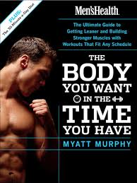 Mens Health The Body You Want In The Time You Have Ebook