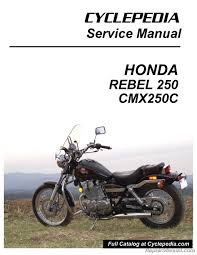 honda cmx250c rebel 250 cyclepedia printed motorcycle service honda cmx250c rebel 250 cyclepedia printed service manual