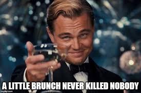 Image result for brunch meme