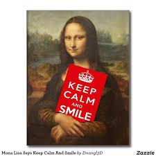 best mona lisa images mona lisa dungarees and  mona lisa says keep calm and smile 100 postcards