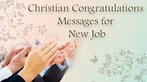 congrats on the new job quotes christian congratulations messages for new job