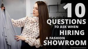 questions to ask when hiring a fashion showroom fashion 10 questions to ask when hiring a fashion showroom