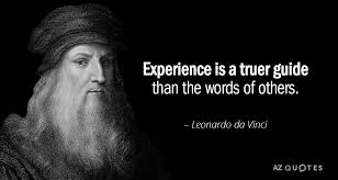 Da Vinci Quotes Simple Leonardo Da Vinci Quote Experience Is A Truer Guide Than The Words