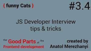 javascript developer interview tips tricks the funny cats javascript developer interview tips tricks 3 4 the funny cats the good parts of the frontend