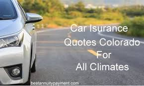 Auto Insurance Quotes Colorado Enchanting Car Insurance Quotes Colorado For All Climates