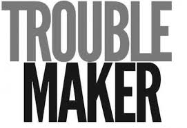 Word Photo Maker Trouble Maker He Has Magnified His Word