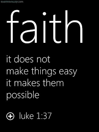 Quotes About Faith Beauteous Faith It Does Not Make Things Easy It Makes Them Possible Picture