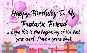happy birthday to my fantastic friend