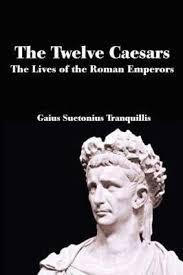 Twelve Caesars The Twelve Caesars C Suetonius Tranquillus 9781934941195