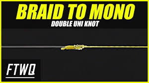 <b>Fishing</b> Knots: Double Uni Knot - How to Tie <b>Braid</b> to Fluorocarbon ...