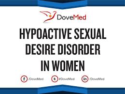 Hypoactive sexual desire disorder in women