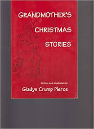 Grandmother's Christmas Stories: Pierce, Gladys Crump: 9780533126200:  Amazon.com: Books
