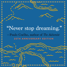 paulo coelho quote on dreams paulo coelho pema chodron and paulo coelho greatest book ever written life