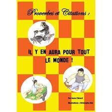 Proverbes Et Citations Il Y En Aura Pour Tout Le Monde