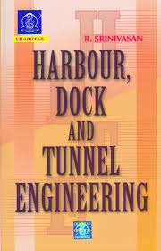 PDF] Harbour Dock and Tunnel Engineering By R SrinivasanBook Free ...
