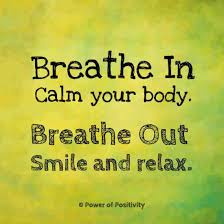 Relax Quotes Simple Breathe In Calm Your Body Breathe Out Smile And Relax Quote 48