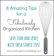 For Organizing Kitchen 8 Tips For A Fabulously Organized Kitchen Making Lemonade